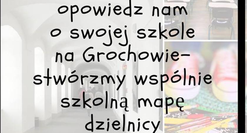Szkolnictwo, Stwórzmy szkolną mapę dzielnicy czyli opowiedz swojej szkole Grochowie - zdjęcie, fotografia